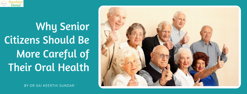 Why Senior Citizens Should Be More Careful of Their Oral Health | Sunshine Dental