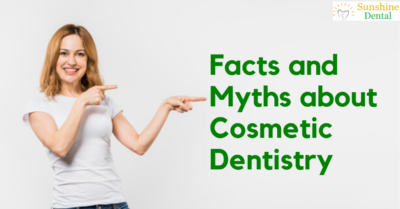 Facts & Myths about Cosmetic Dentistry