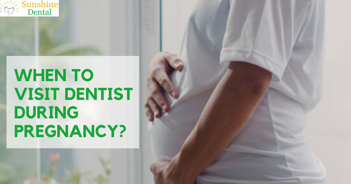 When to visit dentist during pregnancy
